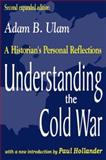 Understanding the Cold War : A Historian's Personal Reflections, Ulam, Adam B., 0765808854