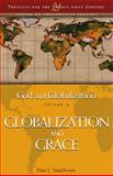 Globalization and Grace, Stackhouse, Max L., 0826428851