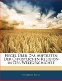 Hegel Ãœber das Auftreten der Christlichen Religion in der Weltgeschichte, Heinrich Reese, 1141388855