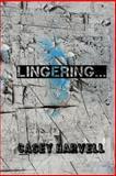 Lingering..., Casey Harvell, 1484098854