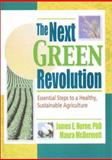 The Next Green Revolution : Essential Steps to a Healthy, Sustainable Agriculture, Raymond P Poincelot, Jim Horne, Maura Mcdermott, 1560228857