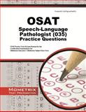 OSAT Speech-Language Pathologist (035) Practice Questions : OSAT Practice Tests and Exam Review for the Certification Examinations for Oklahoma Educators / Oklahoma Subject Area Tests, CEOE Exam Secrets Test Prep Team, 1627338853