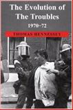 Evolution of the Troubles 1970-72, Thomas Hennessey, 0716528851