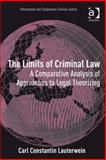 The Limits of Criminal Law : A Comparative Analysis of Approach to Legal Theorizing, Lauterwein, Constantin, 0754698858