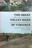 The Great Valley Road of Virginia : Shenandoah Landscapes from Prehistory to the Present, , 0813928850