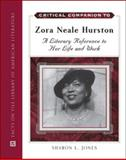 Critical Companion to Zora Neale Hurston : A Literary Reference to Her Life and Work, Jones, Sharon L., 0816068852