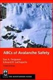 The ABC's of Avalanche Safety, Sue Ferguson and E. R. LaChapelle, 0898868858