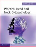 Practical Head and Neck Cytopathology, Shah, Ketan A., 110702885X