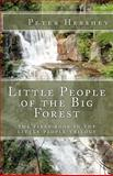 Little People of the Big Forest, Peter Hershey, 1453778853