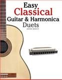 Easy Classical Guitar and Harmonica Duets, Javier Marcó, 1467948853