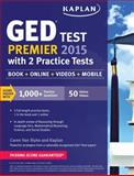 Kaplan GED® Test Premier 2015 with 2 Practice Tests 12th Edition