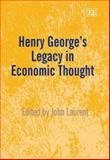 Henry George's Legacy in Economic Thought, Laurent, John, 1843768852