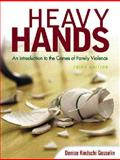 Heavy Hands : An Introduction to the Crimes of Family Violence, Kindshi Gosselin, Denise, 0131188852