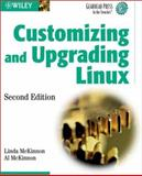 Customizing and Upgrading Linux, Al McKinnon and Linda McKinnon, 047120885X
