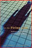In the Firing Line : Violence and Power in Child Protection Work, Goddard, Chris and Stanley, Janet, 0471998850