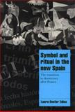Symbol and Ritual in the New Spain : The Transition to Democracy after Franco, Edles, Laura Desfor, 0521628857