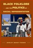 Black Folklore and the Politics of Racial Representation, Moody-Turner, Shirley, 1617038857