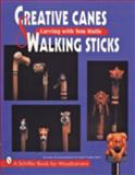 Creative Canes and Walking Sticks, Tom Wolfe, 0887408850
