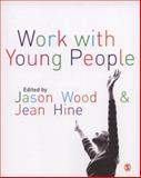 Work with Young People : Theory and Policy for Practice, , 1412928850