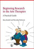 Beginning Research in the Arts Therapies : Practical Guide, Ansdell, Gary and Pavlicevic, Mercedes, 1853028851