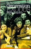 Generation Exodus : The Fate of Young Jewish Refugees from Nazi Germany, Laqueur, Walter, 1860648851