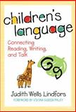 Children's Language : Connecting Reading, Writing, and Talk, Wells Lindfors, Judith, 0807748854