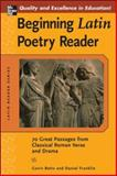 Beginning Latin Poetry Reader : 70 Great Passages from Classical Roman Verse and Drama, Betts, Gavin and Franklin, Daniel, 0071458859