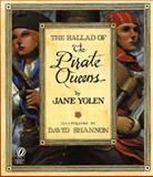 The Ballad of the Pirate Queens, Jane Yolen, 0152018859