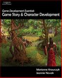 Game Development Essentials : Game Story and Character Development, Novak, Jeannie and Krawczyk, Marianne, 1401878857