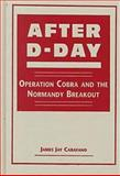 After D-Day : Operation Cobra and the Normandy Breakout, Carafano, James Jay, 1555878857