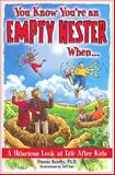 You Know You're an Empty Nester When..., Dianne Sundby, 1561718858