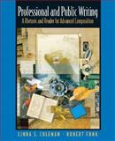 Professional and Public Writing : A Rhetoric and Reader for Advanced Composition, Coleman, Linda S. and Funk, Robert, 0131838857