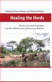 Healing the Herds : Disease, Livestock Economies, and the Globalization of Veterinary Medicine, , 0821418858