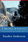 A Murder of Lawyers, Sandra Anderson, 1478268859