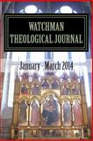 Watchman Theological Journal, Jack Ashcraft, 1494868857