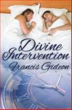 Divine Intervention, Francis Gideon, 149974885X