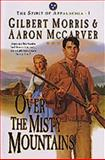 Over the Misty Mountains, Gilbert Morris and Aaron McCarver, 1556618859