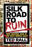 Silk Road to Ruin, Ted Rall, 1561638854