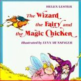 The Wizard, the Fairy and the Magic Chicken, Helen Lester, 0395338859