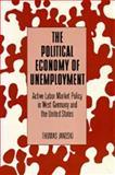 The Political Economy of Unemployment, Thomas Janoski, 0520068858