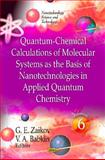 Quantum-Chemical Calculations of Molecular System as the Basis of Nanotechnologies in Applied Quantum Chemistry (Volume 6), , 1614708851