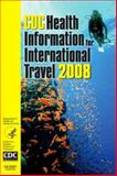 CDC Health Information for International Travel 2008, , 0323048854