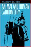 Animal and Human Calorimetry, McLean, J. A. and Tobin, G., 0521048850