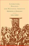 Literature, Politics and National Identity : Reformation to Renaissance, Hadfield, Andrew, 0521118859