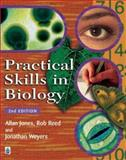 Practical Skills in Biology, Jones, Allan and Reed, Rob, 0582298857