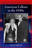 American Culture in The 1950s, Halliwell, Martin, 0748618856