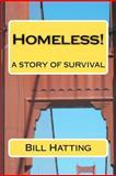 Homeless!, Bill Hatting, 1475108850