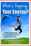 What's Zapping Your Energy?, Michael Rahman, 1499588852