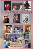 Boys Will Be Boys-The Joys and Terrors of Raising Boys, Cher'ley Grogg-Editor, 1499728859