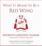 What It Means to Be a Red Wing, Kevin Allen and Art Regner, 1572438851